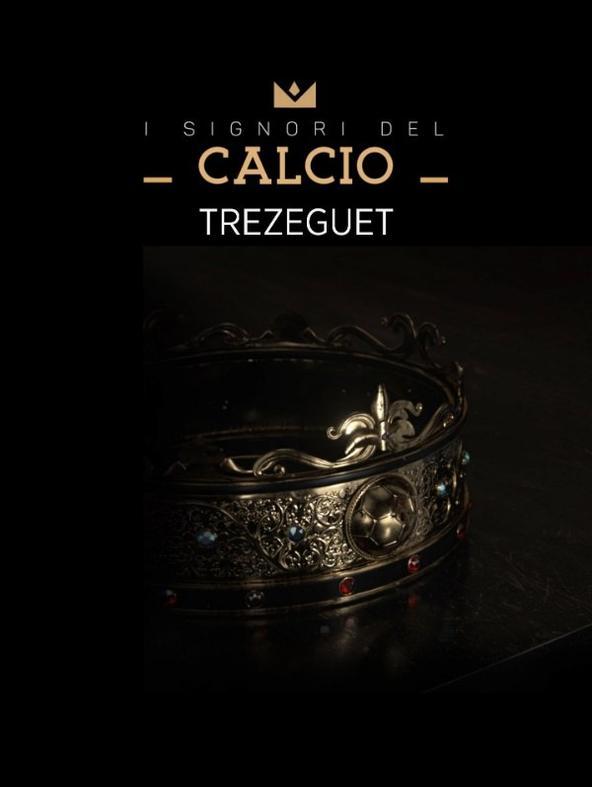 I Signori del Calcio: David Trezeguet