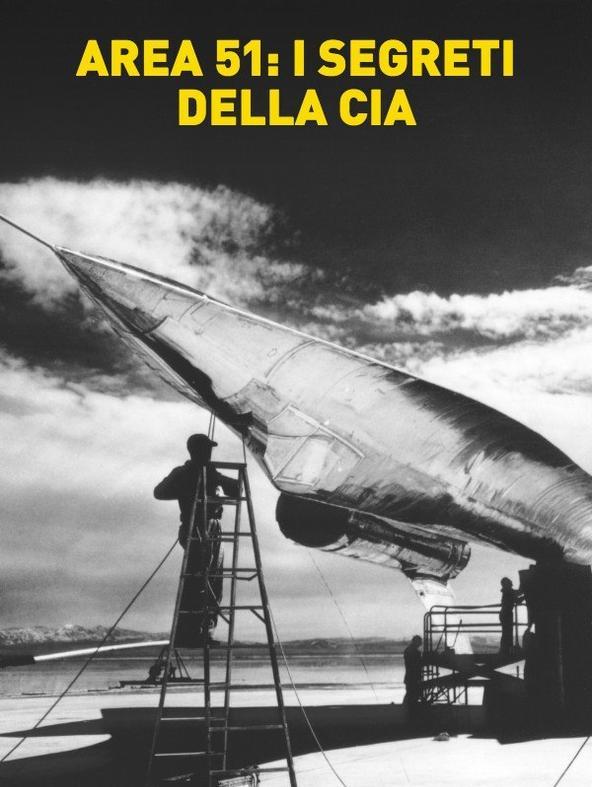 Area 51: i segreti della CIA