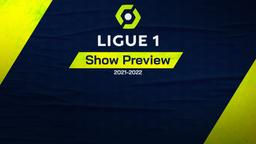 Ligue 1 Show Preview - Stag. 2021 Ep. 8