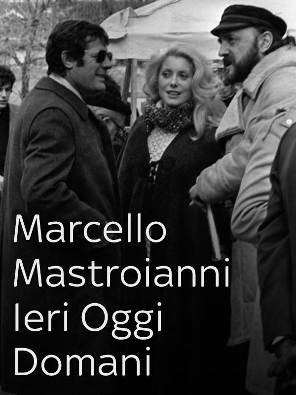 Marcello Mastroianni Ieri Oggi Domani