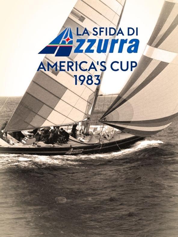 La sfida di Azzurra - America's Cup 1983