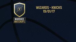 Wizards - Knicks 19/01/17