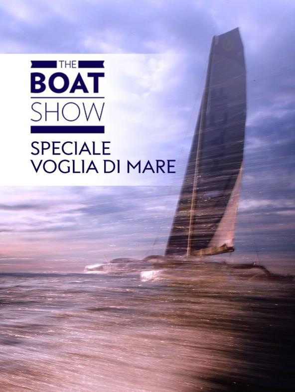 Speciale Boat Show Voglia di mare