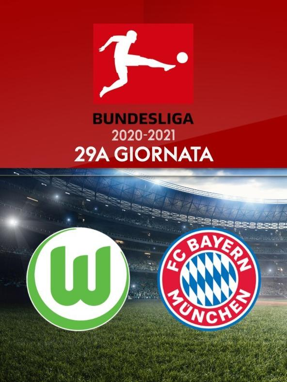 Wolfsburg - Bayern Monaco. 29a g.