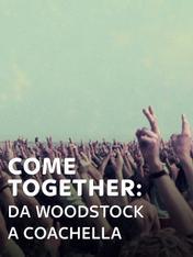 Come Together: da Woodstock a Coachella