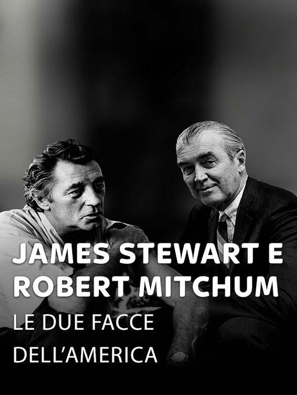 James Stewart e Robert Mitchum - Le due facce dell'America