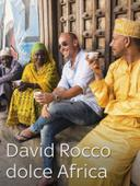 David Rocco dolce Africa