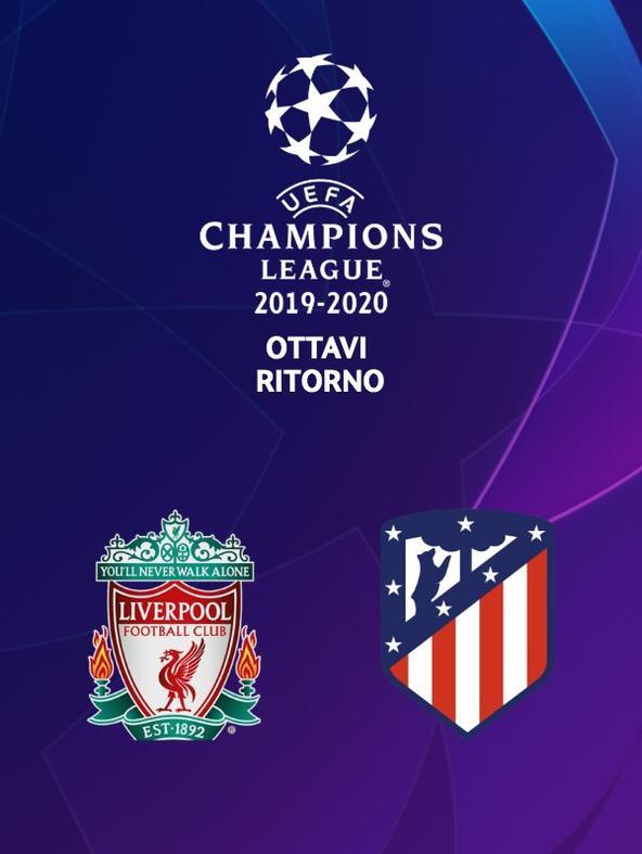 Liverpool - Atletico M. Ottavi Ritorno