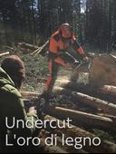Undercut: l'oro di legno
