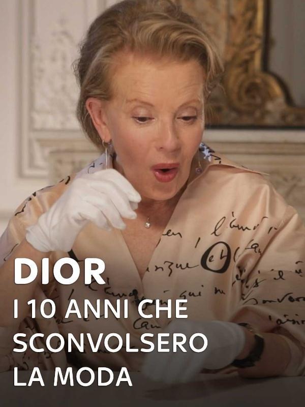 Dior - I dieci anni che sconvolsero...
