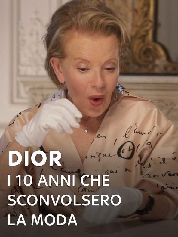 Dior - I dieci anni che sconvolsero la moda