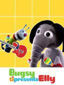 Bugsy ti presento Elly