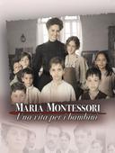 Maria montessori una vita per i bambini