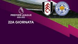 Fulham - Leicester. 22a g.