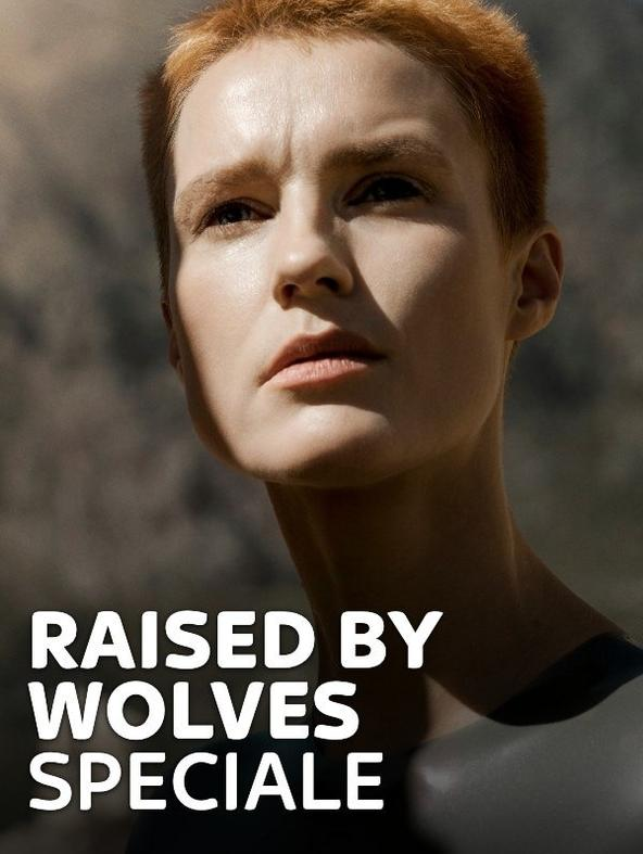 Raised by Wolves - Speciale