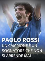 Paolo Rossi - Un campione e' un sognatore che non si arrende mai
