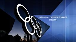 Essential Olympic Stories - Phelps