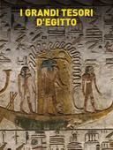 I grandi tesori d'Egitto