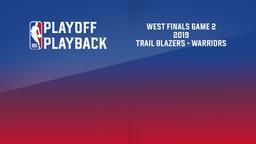 2019: Trail Blazers - Warriors. West Finals Game 2
