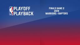 2019: Warriors - Raptors. Finals Game 2