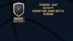 Thunder - Heat 29/01/14: Durant and James battle in Miami