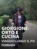 Giorgione: orto e cucina - Viaggio lungo il Po Ferrara