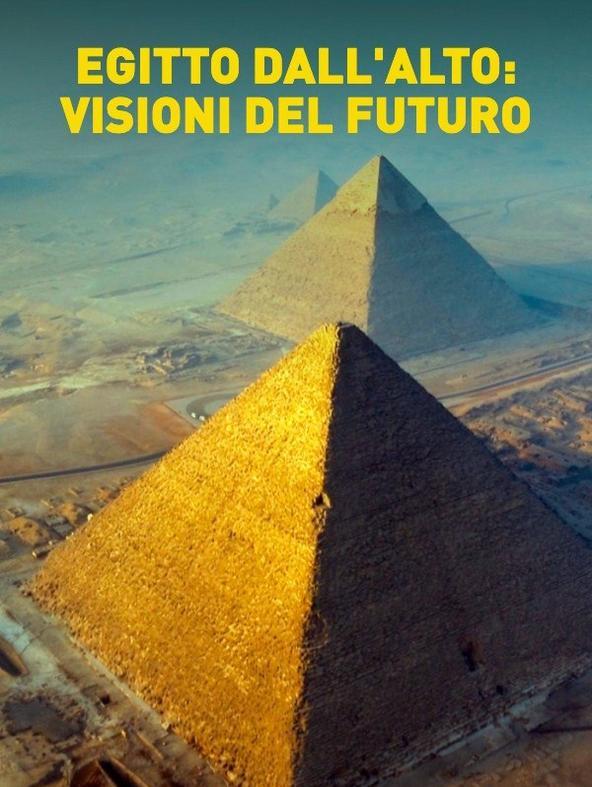 Egitto dall'alto: visioni del futuro