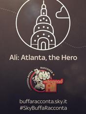 S1 Ep3 - Buffa racconta Ali': Atlanta, the Hero
