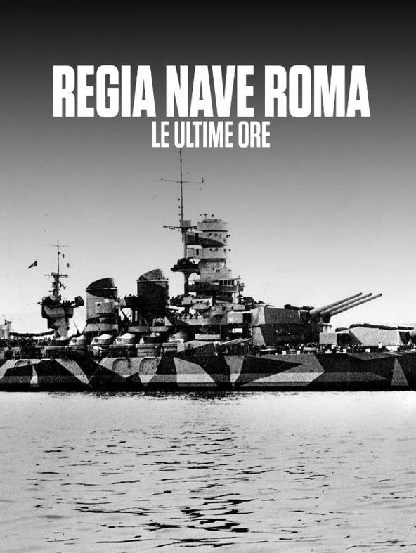 Regia Nave Roma - Le ultime ore