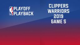 2019: Clippers - Warriors. Game 5