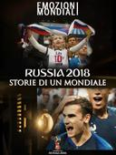 Russia 2018: Storie di un Mondiale