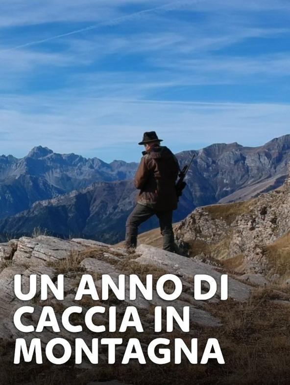 Un anno di caccia in montagna 3 - 1^TV