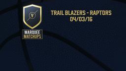 Trail Blazers - Raptors 04/03/16