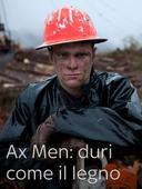 Ax Men: duri come il legno