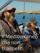 Il Mediterraneo che non ti aspetti