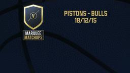 Pistons - Bulls 18/12/15