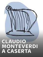 Claudio Monteverdi a Caserta