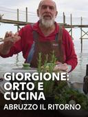Giorgione: orto e cucina - Abruzzo il ritorno