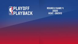 2020: Heat - Bucks. Round 2 Game 4