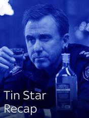 Tin Star Recap
