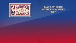 Mavericks - Warriors 2007. Game 6. 1st Round