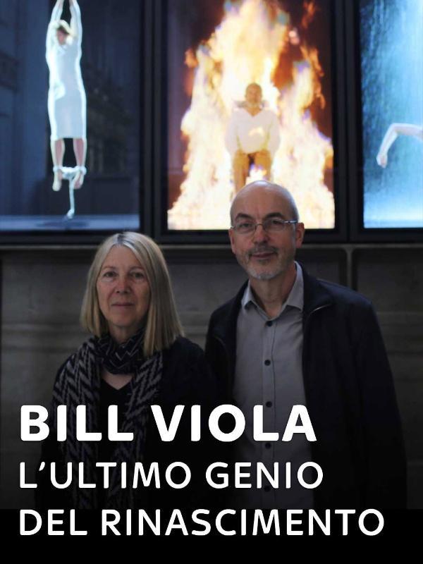 Bill Viola - L'ultimo genio del Rinascimento