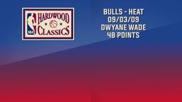 Bulls - Heat 09/03/09 Dwyane Wade 48 Points