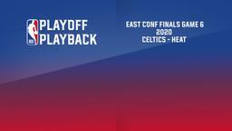 2020: Celtics - Heat. East Conf Finals Game 6
