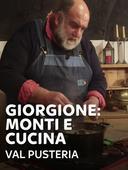 Giorgione: monti e cucina - Val Pusteria
