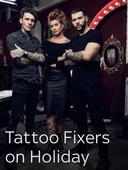 Tattoo Fixers on Holiday