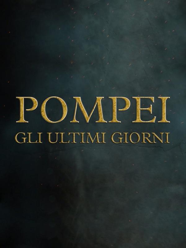 Pompei - Gli ultimi giorni