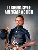 La guerra civile americana a colori