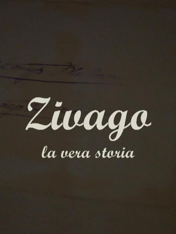 Zivago - La vera storia