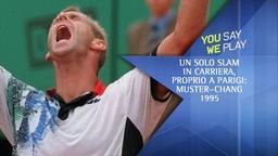 Un solo Slam in carriera, proprio a Parigi: Muster-Chang 1995